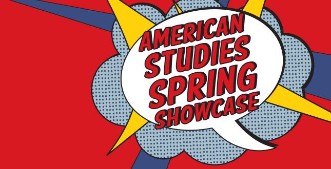 American Studies Spring Showcase